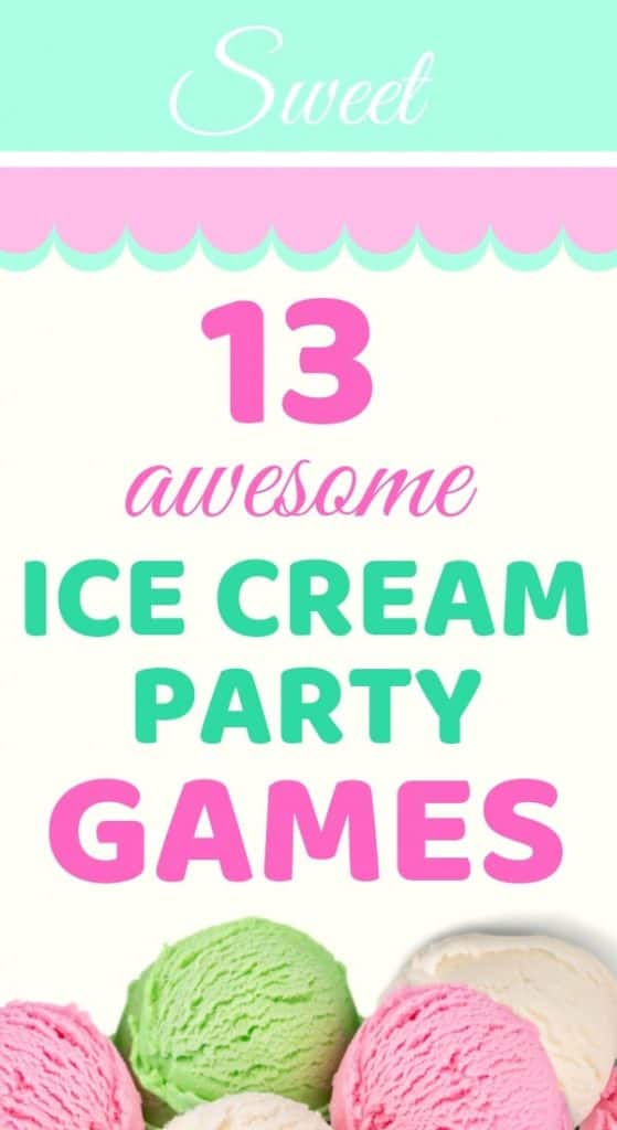 Ice Cream Party Games. Ice Cream Birthday Party Ideas.