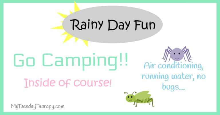 Rainy day Fun. Go camping! Inside of course. Air conditioning, running water, no bugs...