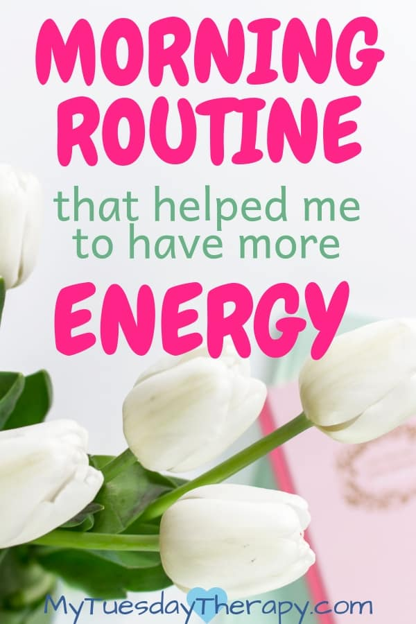 Morning Routine That Helped Me to Have More Energy