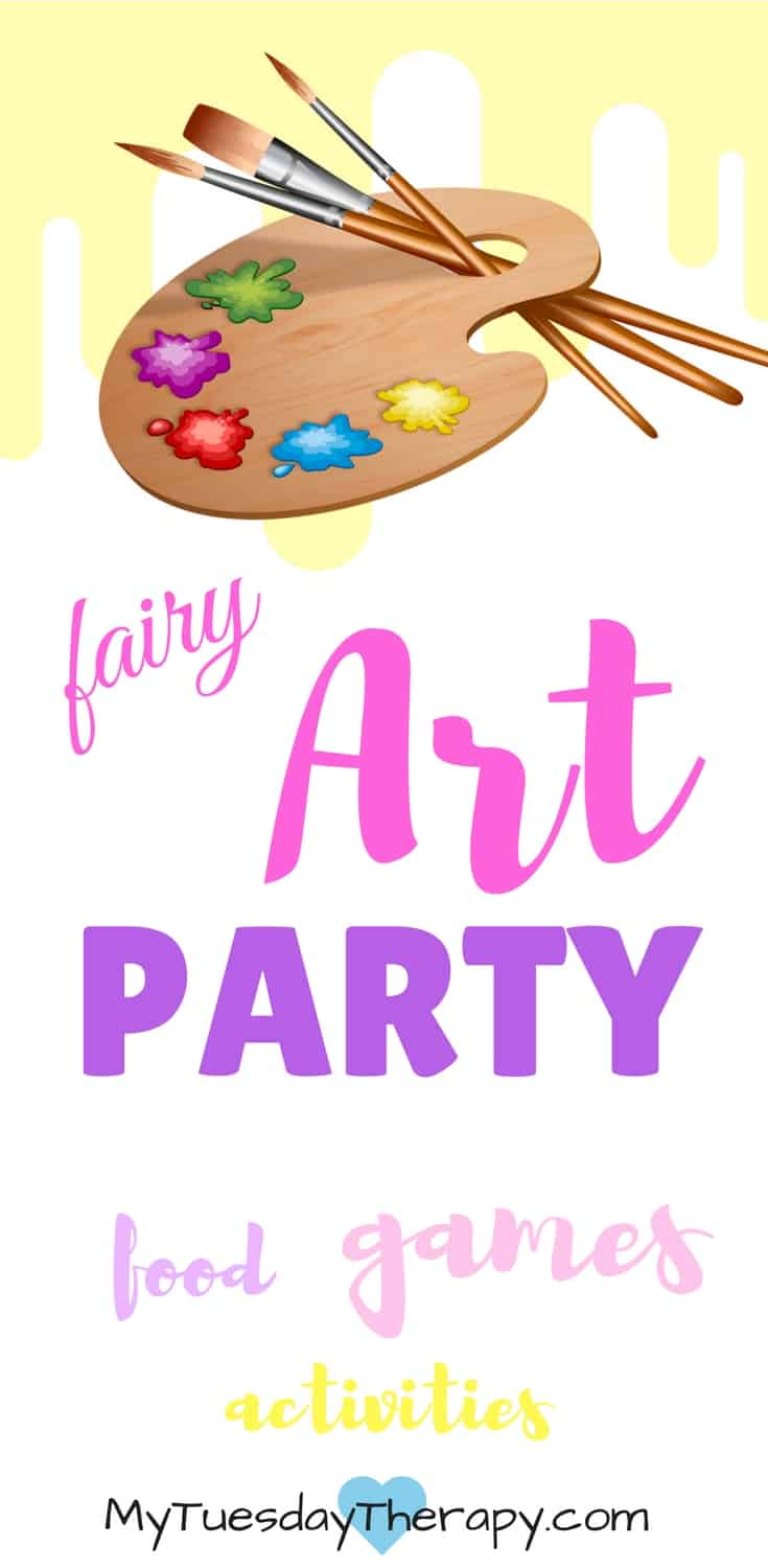 Ideas for games, food, activities for your next art party or fairy party!