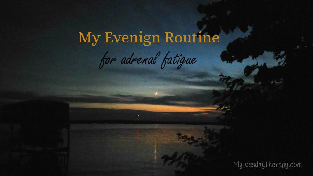 My Evening Routine for Adrenal Fatigue.