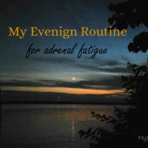 Daily Routine for Adrenal Fatigue Recovery (Part 2)