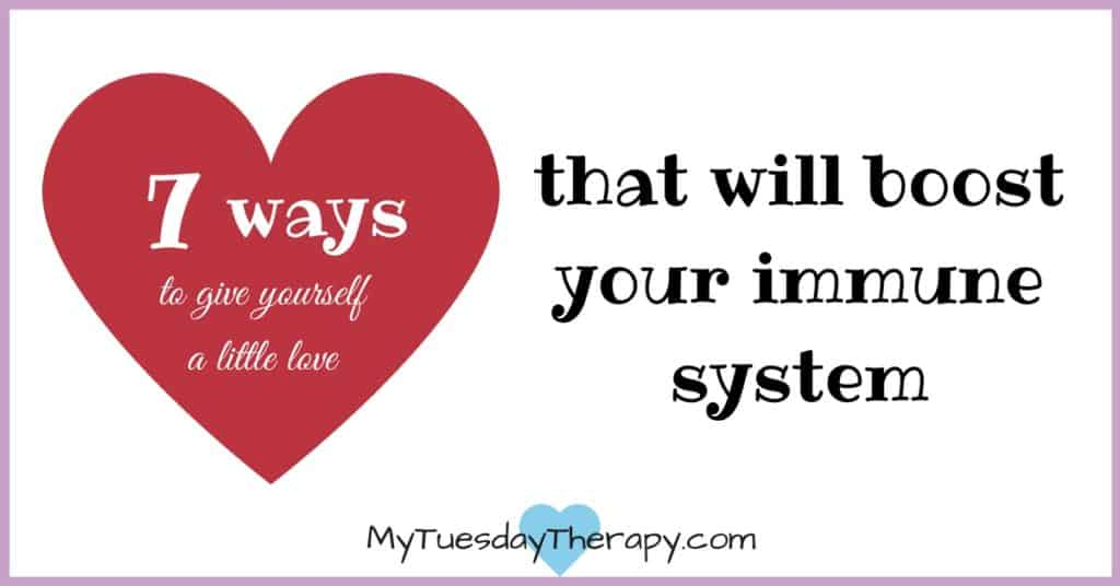 7 ways to give yourself a little love that will boost your immune system.