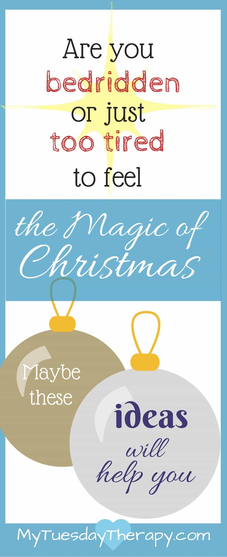 Get into the Christmas Spirit with these tips! Chronic Illness can be hard around Christmas but these ideas will help you to create a Magical Christmas for yourself or your loved one who has a chronic illness. #chronicillness #christmas #adrenalfatigue #chronicfatigue #mytuesdaytherapy