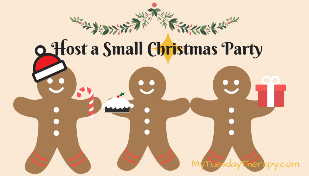 Host a small Christmas Party! Even if you are ill getting together with friends will warm your heart.