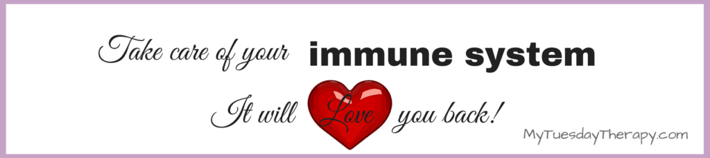 Take care of your immune system. It will Love you back!
