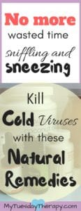 No more wasted time sniffling and sneezing. Kill cold viruses with these natural remedies.