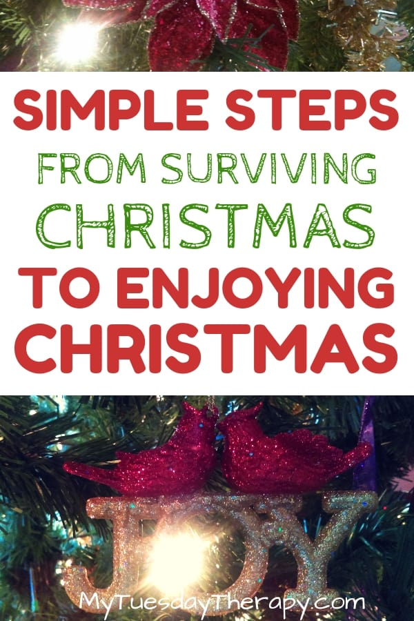 Simple Steps From Surviving Christmas to Enjoying Christmas