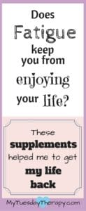 Does Fatigue keep you from enjoying your life? These supplements helped me to get my life back.