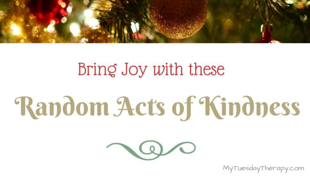 Bring Joy with these Random Actis of Kindness.