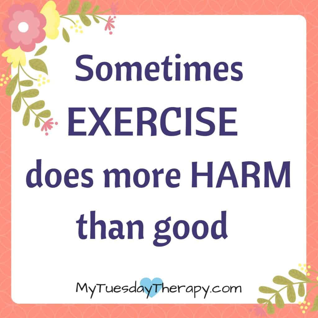 Exercise and weight gain. Sometimes exercise can make you feel worse.