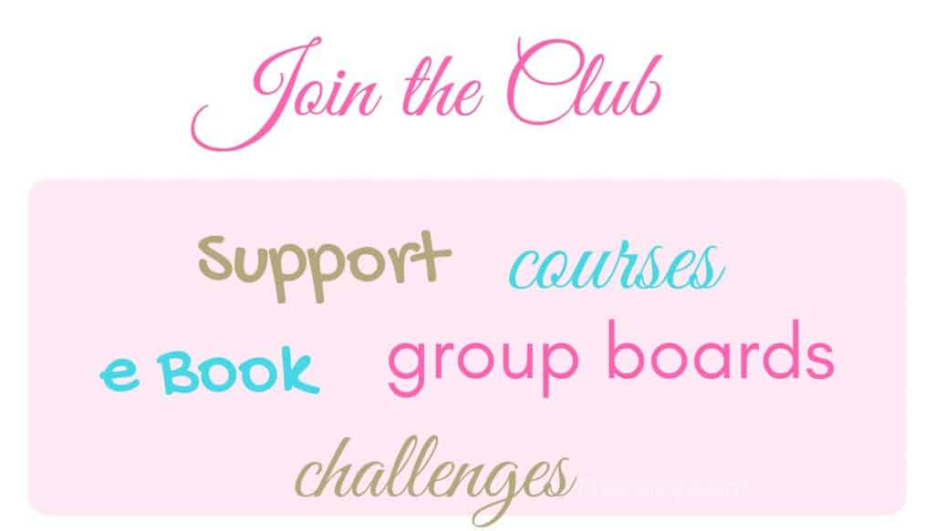 Join the Club: support, courses, ebook, grou boards, challenges.
