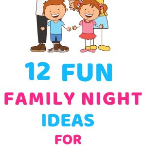 Family Night Ideas for Making Memories.