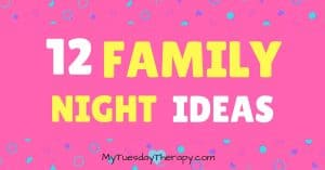 12 Family Night Ideas for This Year