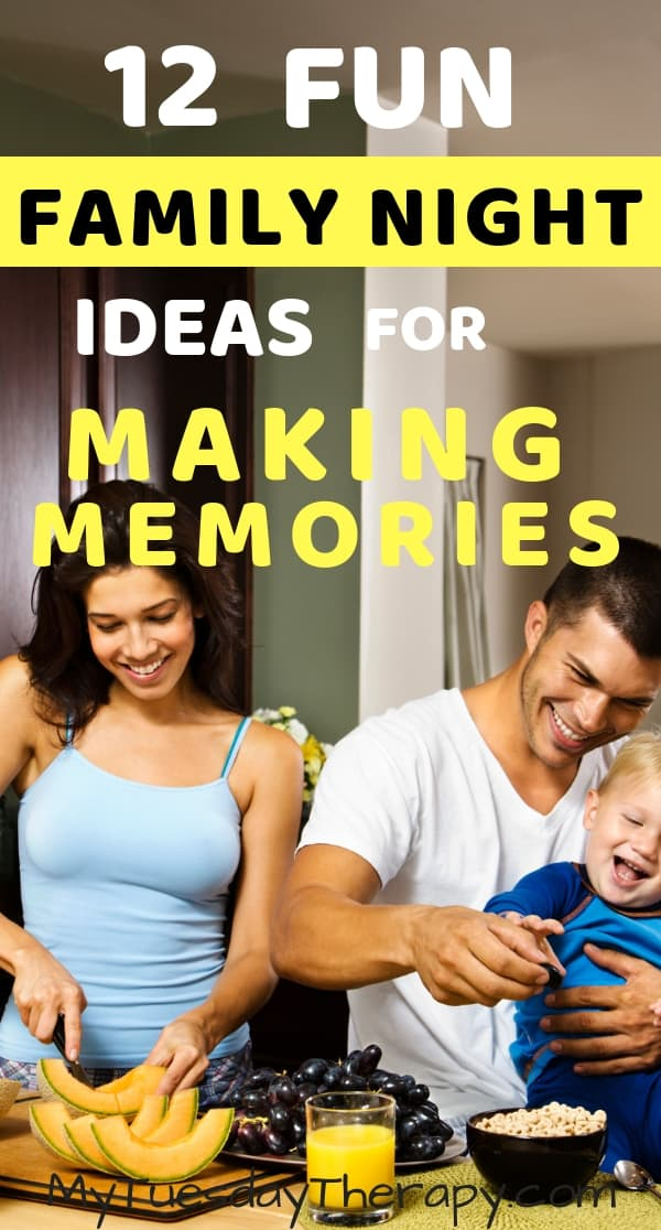 Family Fun Night. Ideas for Making Memories.