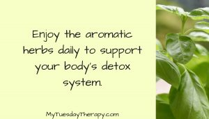 Enjoy the aromatic herbs daily to support your body's detox system. #detox #naturalremedies #immunesystemboost