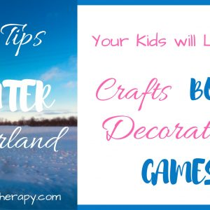 13 Tips for Winter Wonderland. Your kids will LOVE it! Crafts, Books Decorations, and Games. #winteractivitiesforkids #wintercrafts #winter #gamesforkids #familyfun