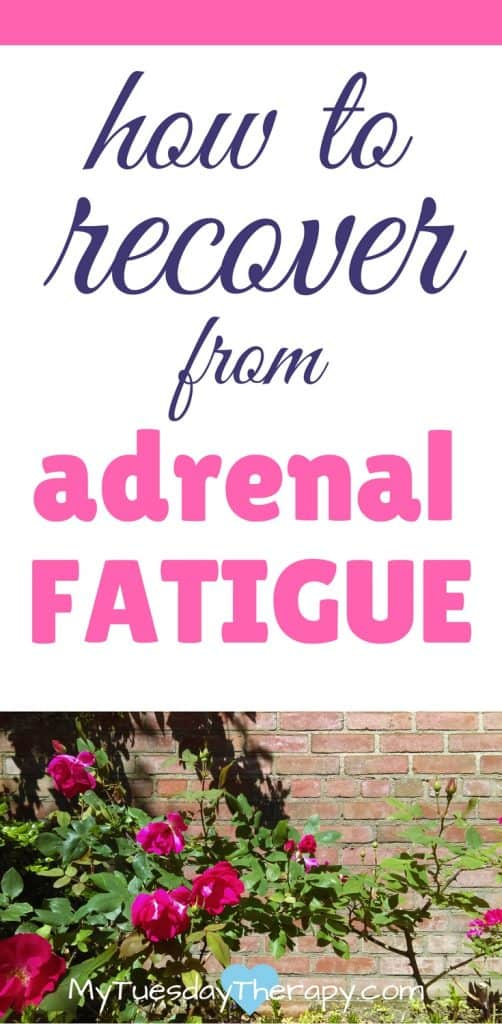 how to recover from adrenal fatigue. www.mytuesdaytherapy.com
