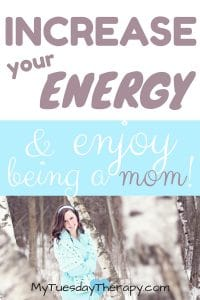 Increase your energy and enjoy being a mom!