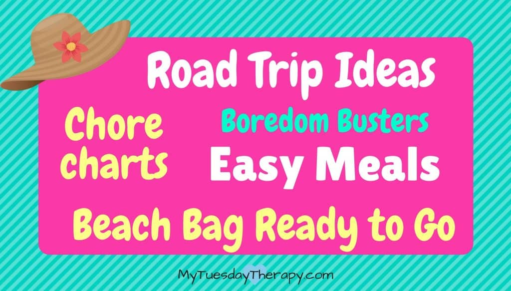 Road trip ideas, chore charts, boredom busters, easy meals, beach bag ready to go.