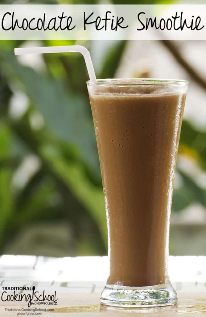 Chocolate Kefir Smoothie. Image and Recipe credit: Traditional Cooking School