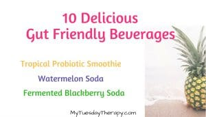 10 delicious gut friendly beverages. Tropical probiotic smoothie, watermelon soda, fermented blackberry soda. | Pineapple at a beach.