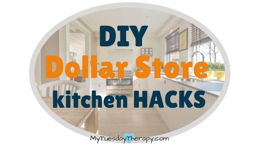 DIY Dollar Store Kitchen Hacks.