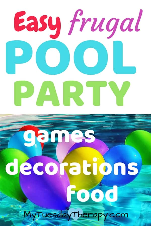 Easy frugal pool party. Games, decorations, food.