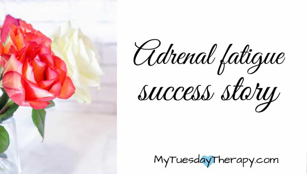Adrenal fatigue success story.
