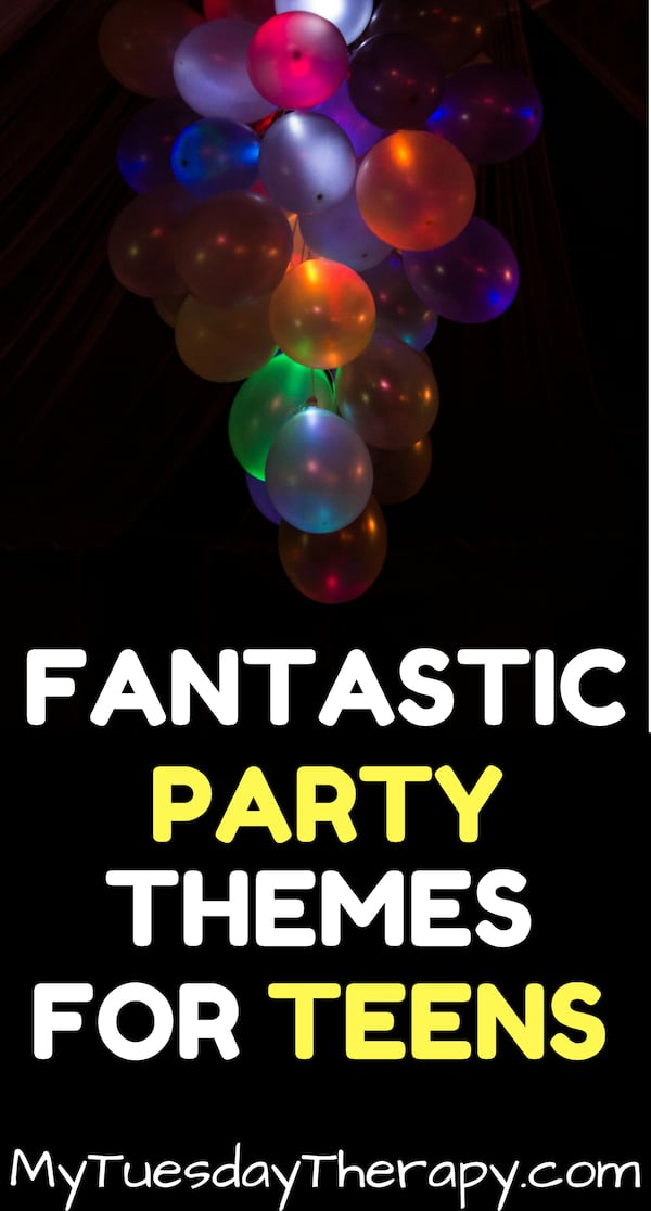Fantastic Party Themes for Teens