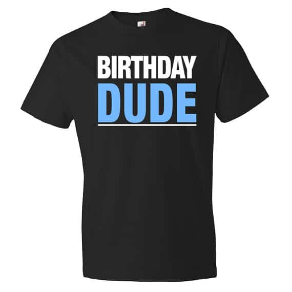 Birthday parties for teens. A birthday t shirt for guys. Image oTZIshirts