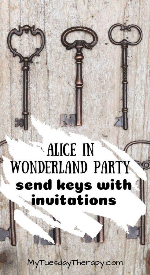 Alice In Wonderland Party Invitation Idea: attach an antique style key to the invitation