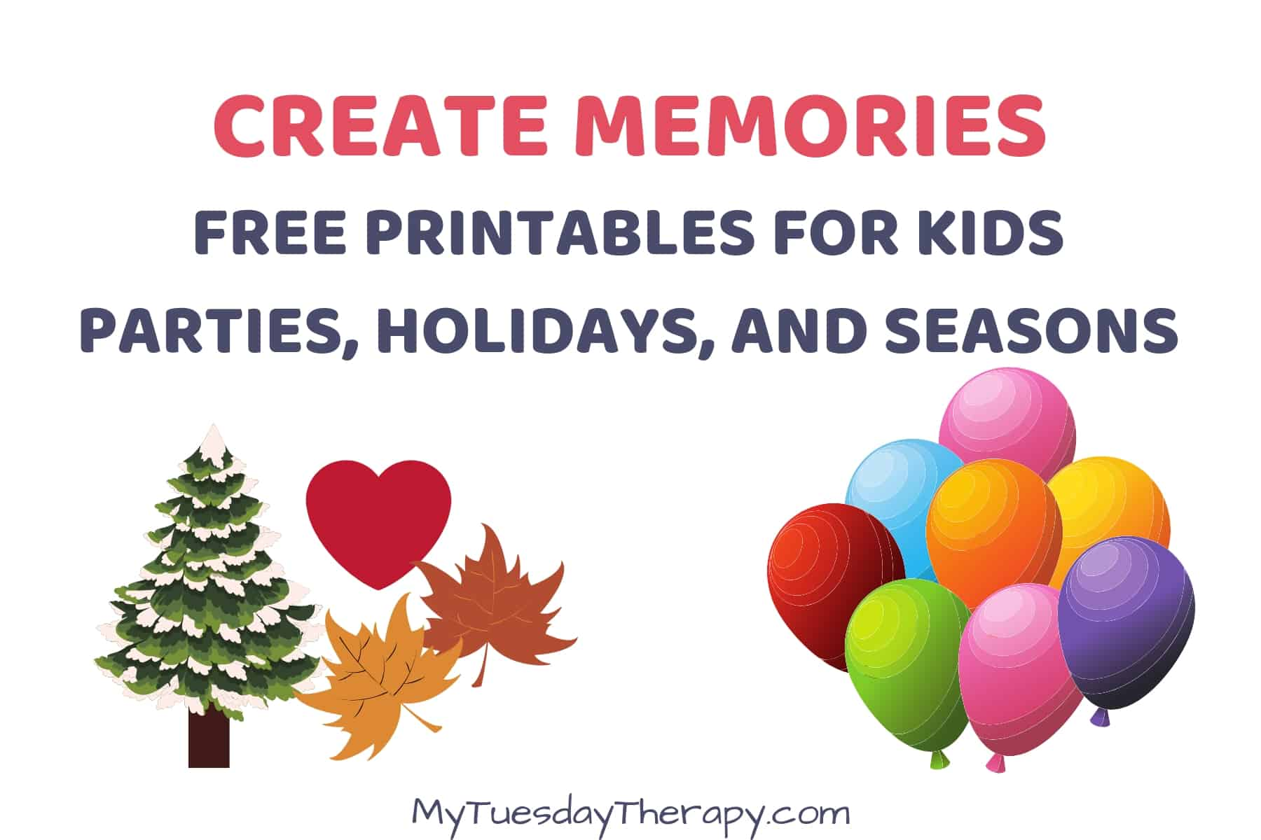 Create Memories. Free Printables for Kids Parties, Holidays, and Seasons.