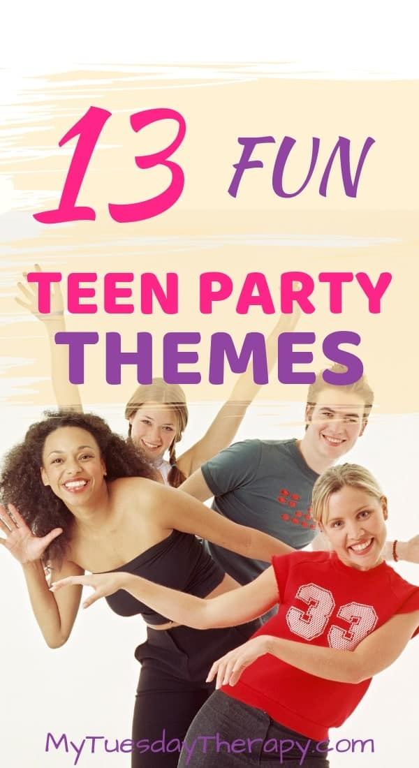 Fun Teen Party Themes.