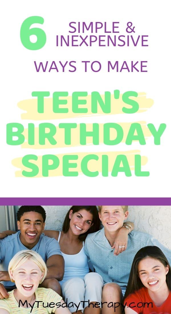 Teenager Birthday Ideas. Simple ways to make teen's birthday special.