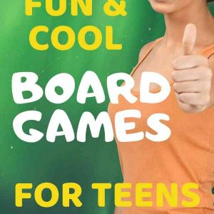 Fun and Cool Board Games for Teens