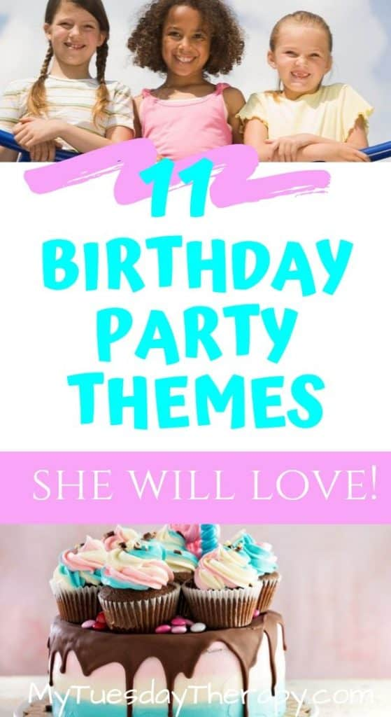 Birthday Party Themes She Will Love. Girl Birthday Party Ideas