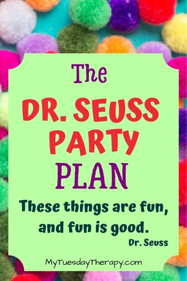 Dr. Seuss Party Ideas. Complete Dr. Seuss party plan.