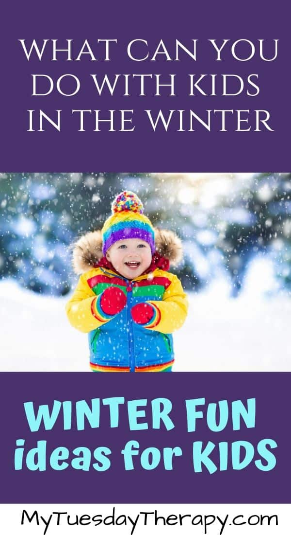 What Can You Do With Kids In The Winter. Winter Activities for Kids.