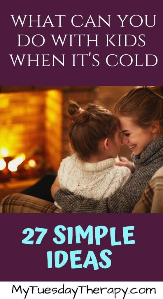 What Can You Do With Kids When It's Cold. Simple Winter Fun Ideas for Families.