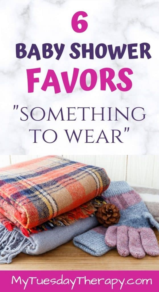 Baby Shower Favor Ideas: something to wear. Scarves, gloves.