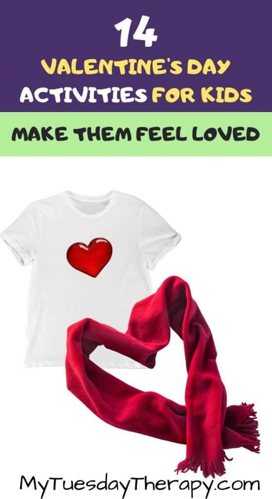 Valentine's Day Activity: Decorate a T-shirt or make a scarf.