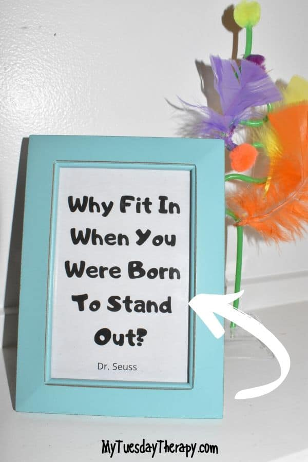 Dr. Seuss Quote: Why fit in when you were born to stand out! Easy Dr. Seuss party decoration idea.