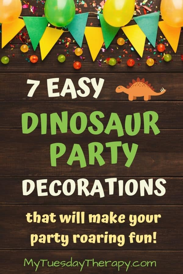 Easy Dinosaur Party Decorations.