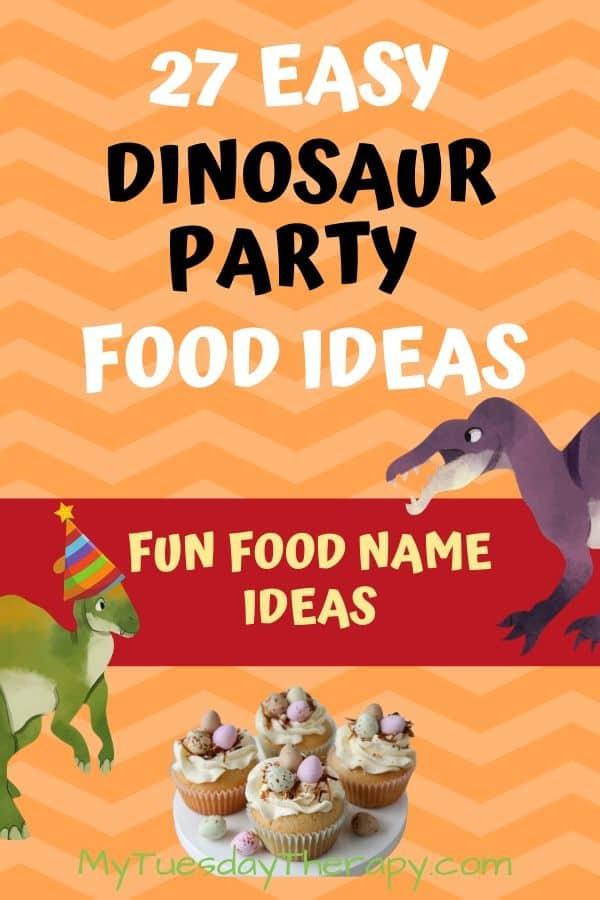 Easy dinosaur party food ideas. Fun food names!