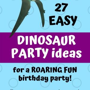 Dinosaur Party Ideas for a roaring fun birthday party!