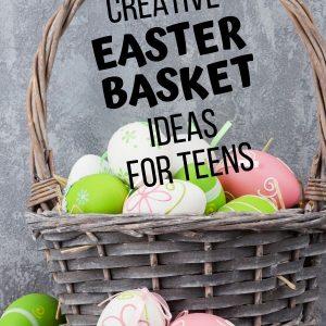 Creative Easter Basket Ideas for Teens.