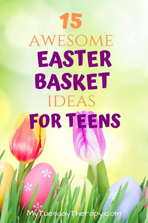 Awesome Easter Basket Ideas For Teens.