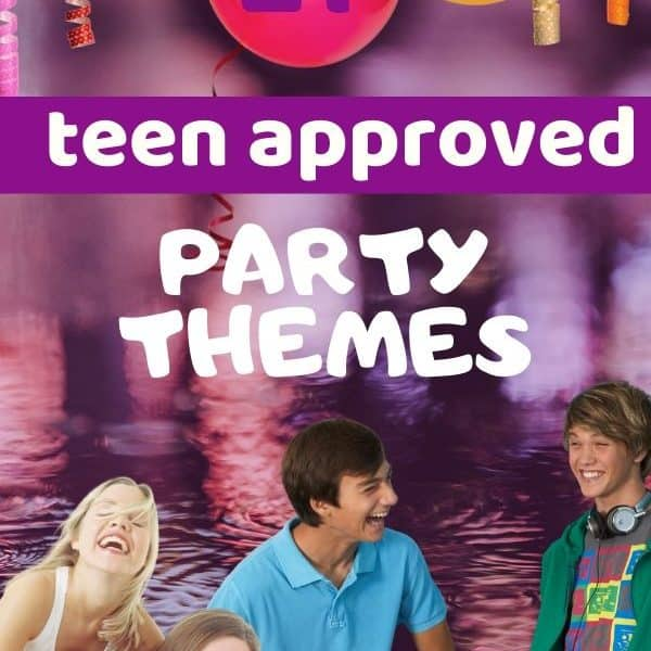Party themes for teens.