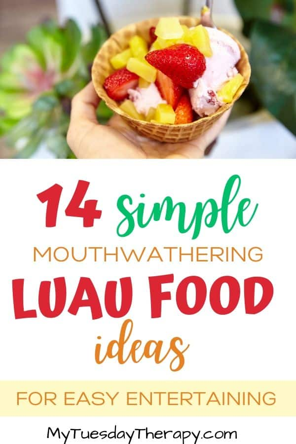 Simple mouthwatering luau food ideas for easy entertaining at summer party.